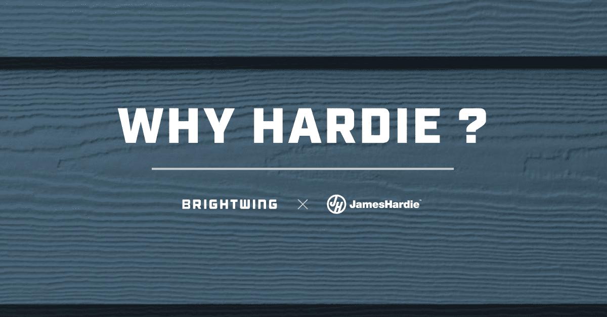 Why Hardie?